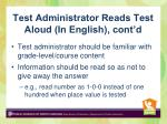 test administrator reads test aloud in english cont d