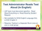 test administrator reads test aloud in english