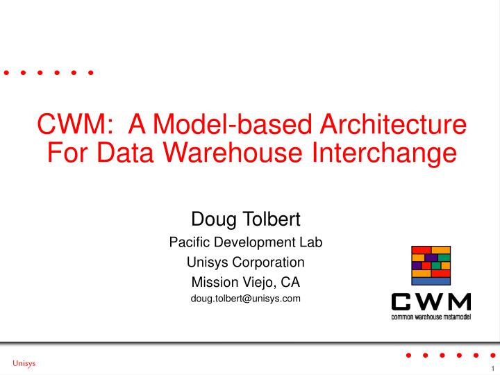 Cwm a model based architecture for data warehouse interchange