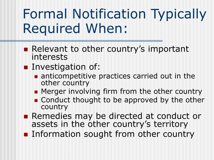 Formal Notification Typically Required When: