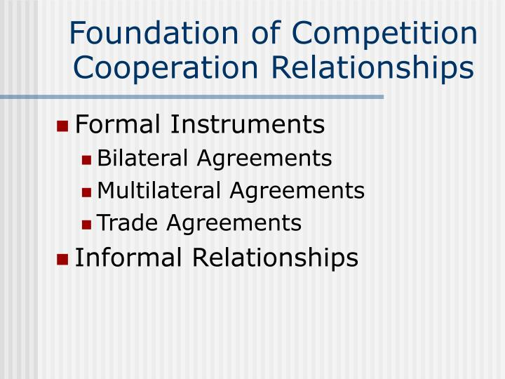 Foundation of Competition Cooperation Relationships
