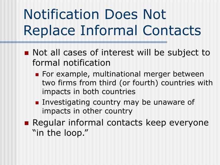 Notification Does Not Replace Informal Contacts