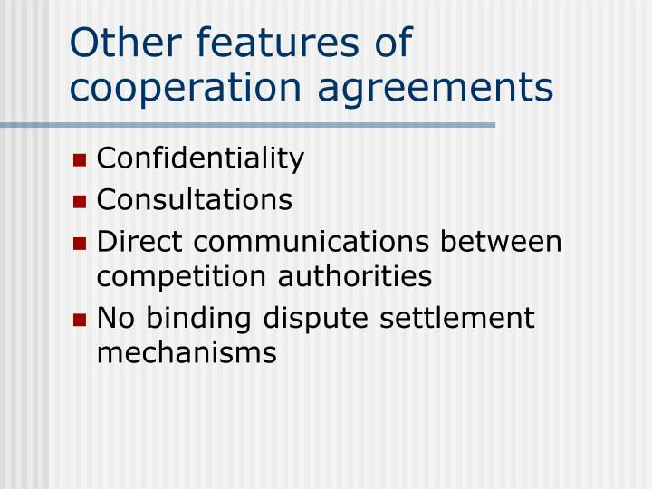 Other features of cooperation agreements