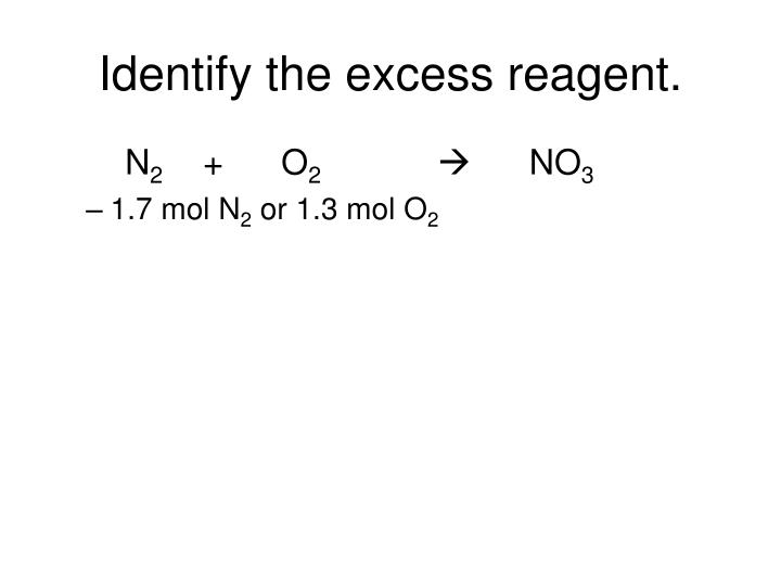 Identify the excess reagent.