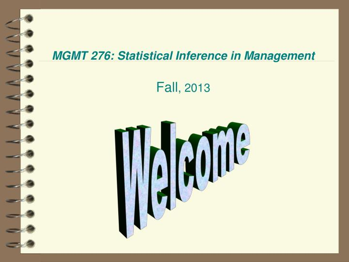 mgmt 276 statistical inference in management fall 2013 n.