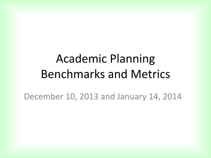 academic planning benchmarks and metrics n.