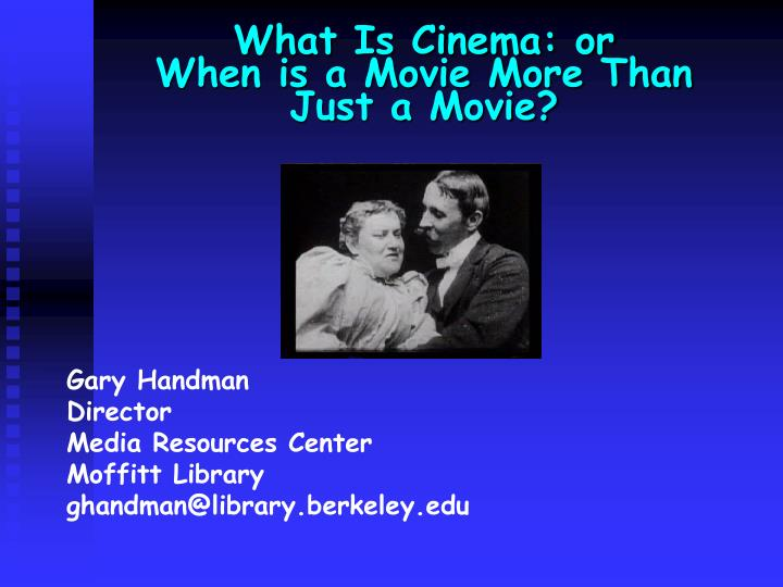 what is cinema or when is a movie more than just a movie n.