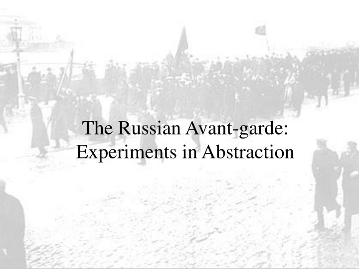 the russian avant garde experiments in abstraction n.