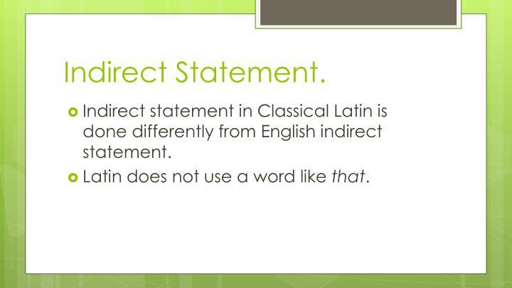 Indirect Statement.