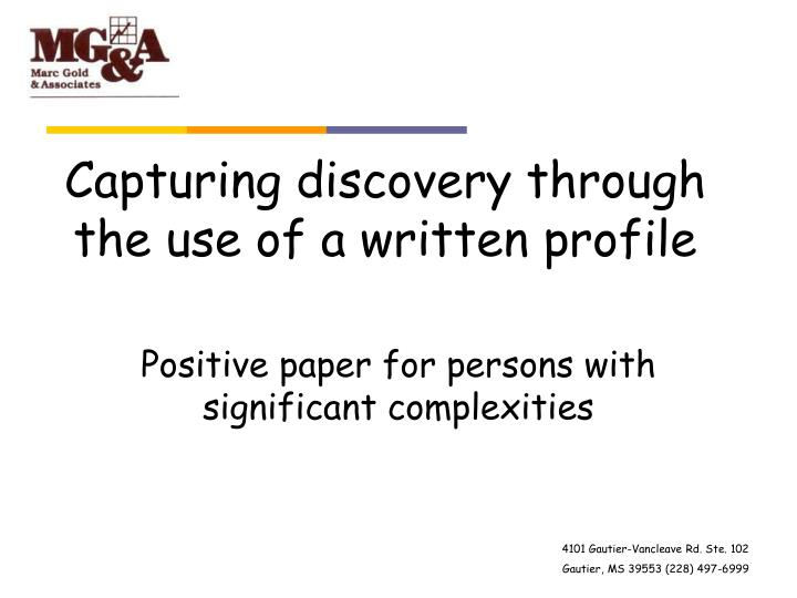 capturing discovery through the use of a written profile n.