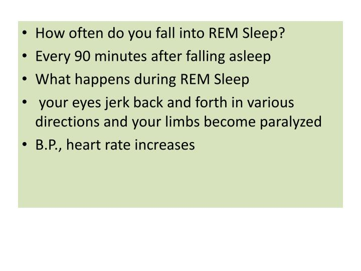 How often do you fall into REM Sleep?