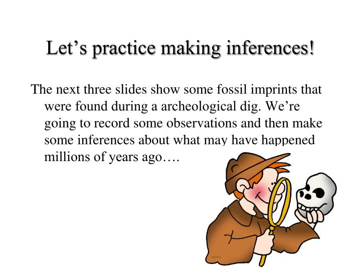 Let's practice making inferences!