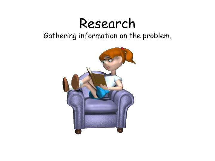 Research gathering information on the problem