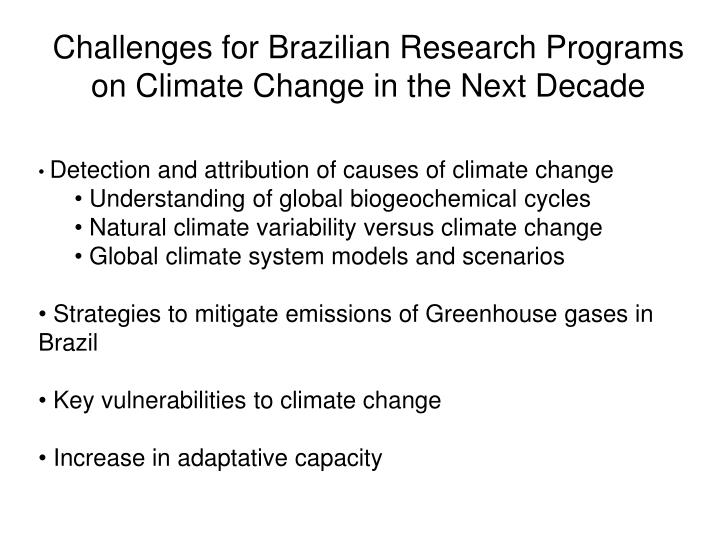 Challenges for Brazilian Research Programs on Climate Change in the Next Decade