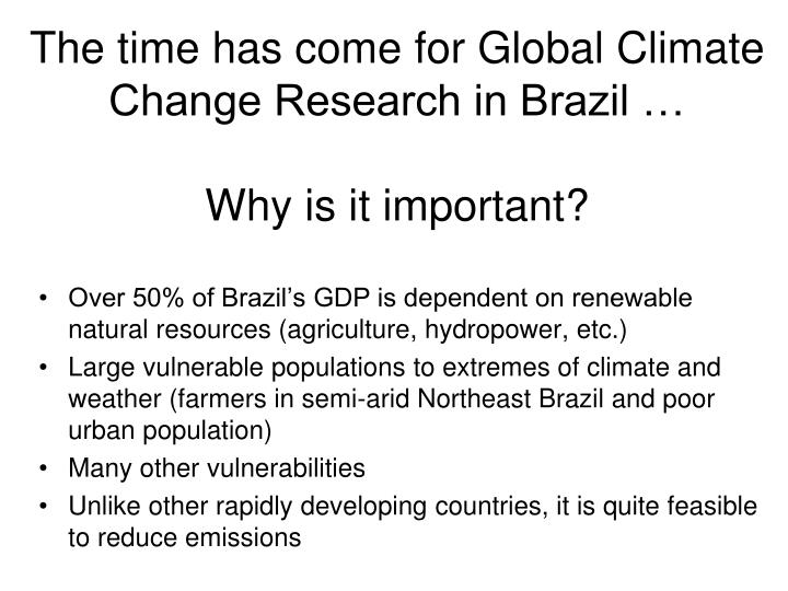 The time has come for Global Climate Change Research in Brazil …