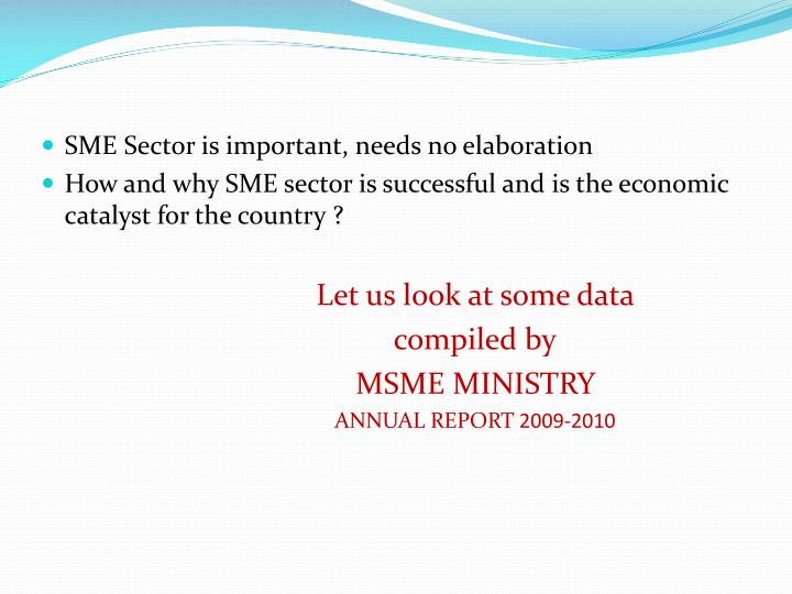 SME Sector is important, needs no elaboration