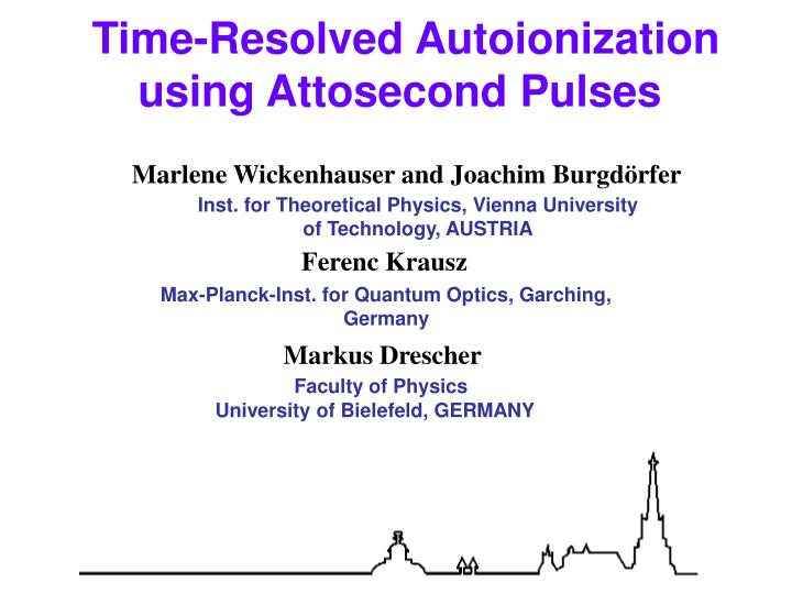 time resolved autoionization using attosecond pulses n.