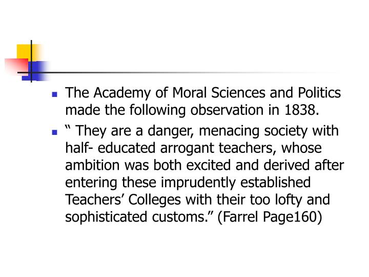 The Academy of Moral Sciences and Politics made the following observation in 1838.