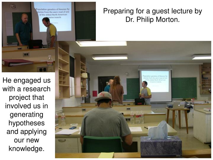 Preparing for a guest lecture by Dr. Philip Morton.