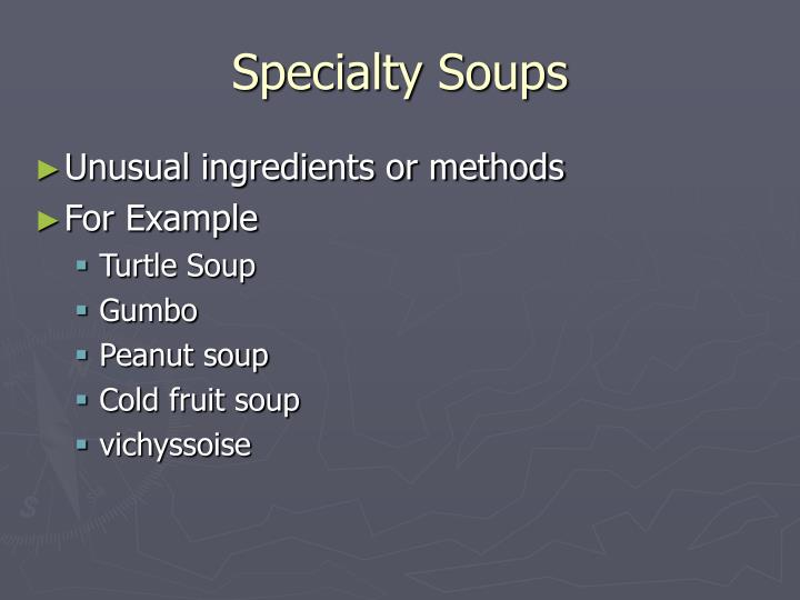 Specialty Soups