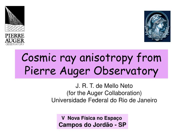 cosmic ray anisotropy from pierre auger observatory n.