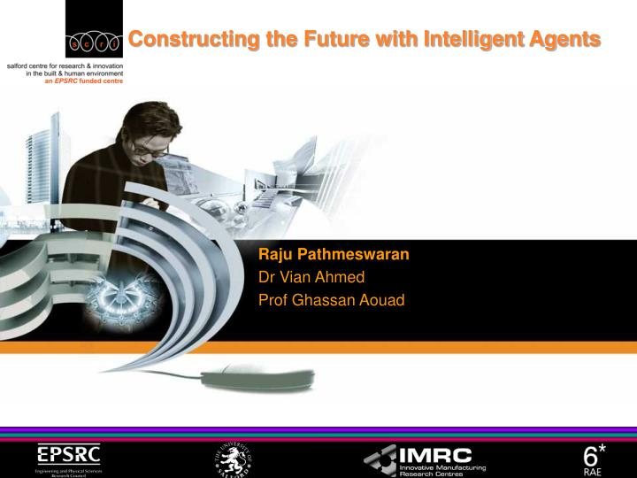 constructing the future with intelligent agents n.