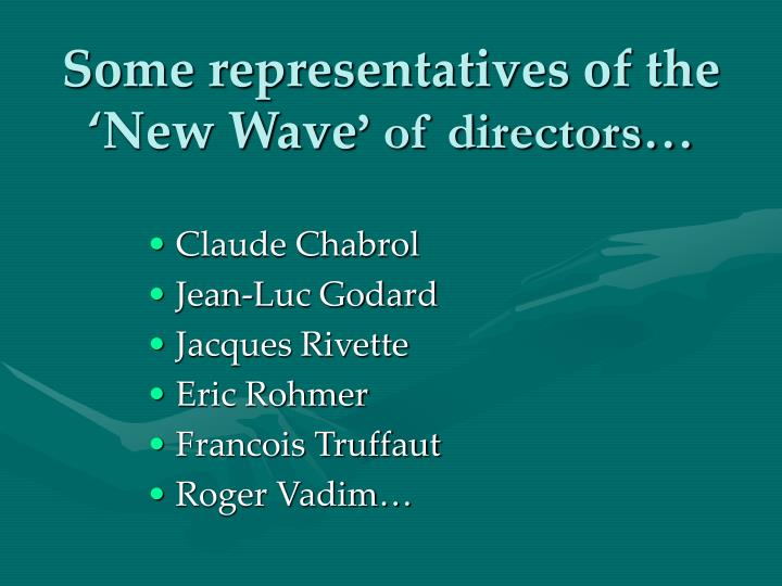 Some representatives of the 'New Wave