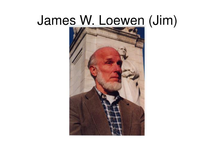 a life of james w loewen Sundown towns: a hidden dimension of american racism - ebook written by james w loewen read this book using google play.