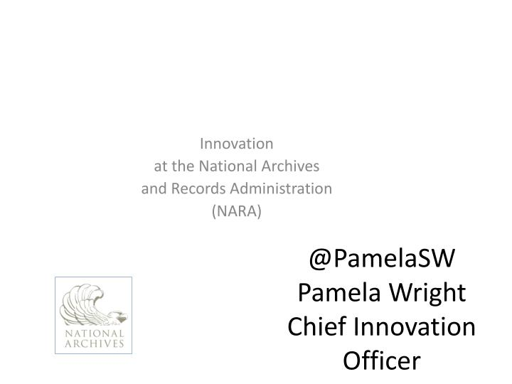 @ pamelasw pamela wright chief innovation officer