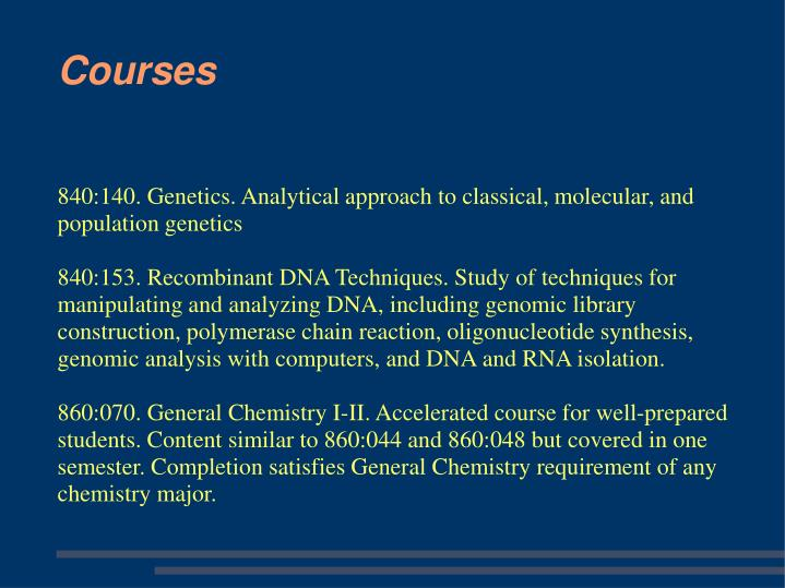 840:140. Genetics. Analytical approach to classical, molecular, and population genetics