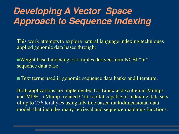 This work attempts to explore natural language indexing techniques applied genomic data bases through: