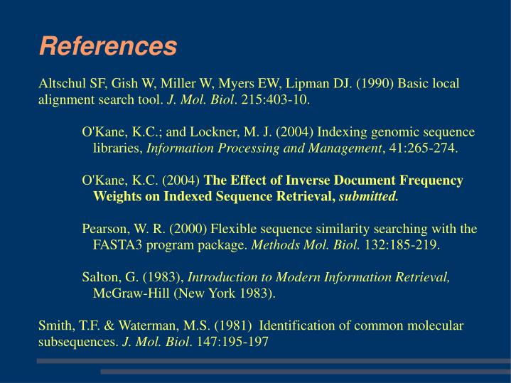 Altschul SF, Gish W, Miller W, Myers EW, Lipman DJ. (1990) Basic local alignment search tool.