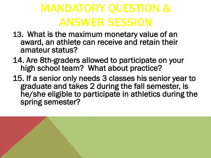 Mandatory Question & Answer Session