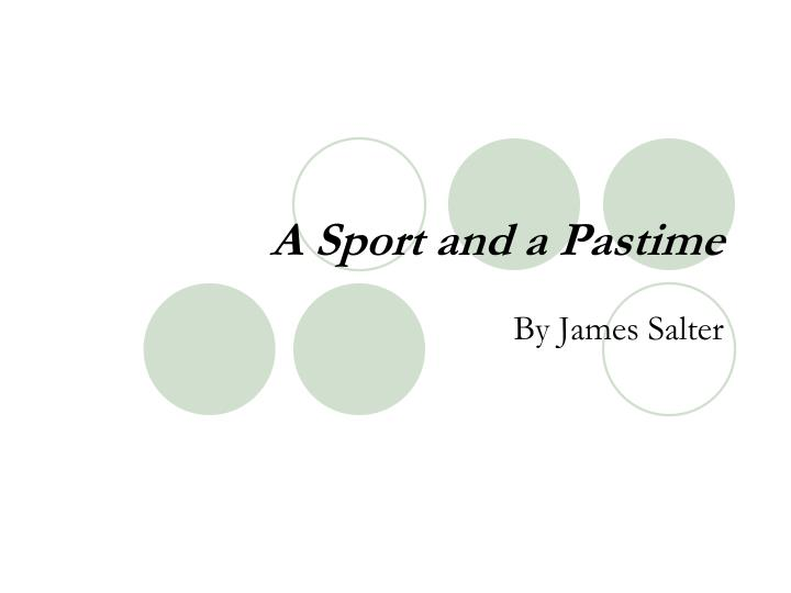 a sport and a pastime n.