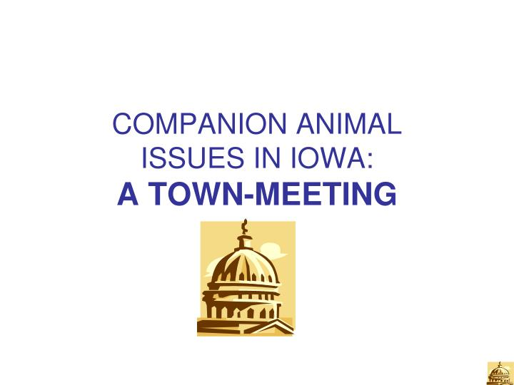 companion animal issues in iowa a town meeting n.