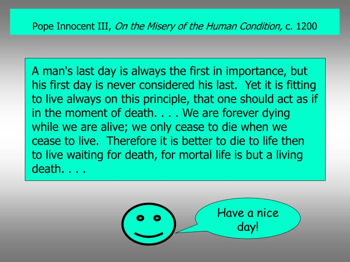 pope innocent iii on the misery of the human condition c 1200 n.