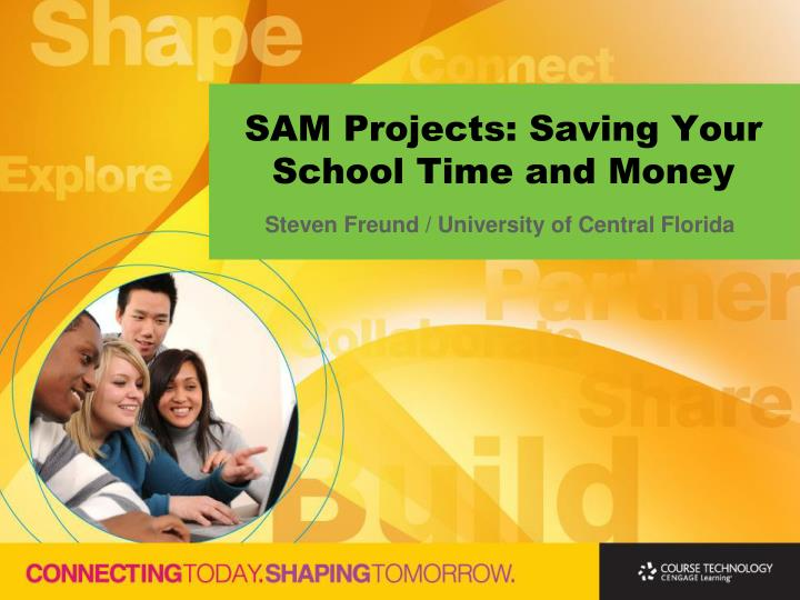 sam projects saving your school time and money n.