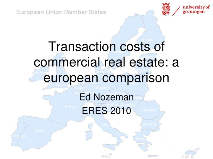 transaction costs of commercial real estate a european comparison n.