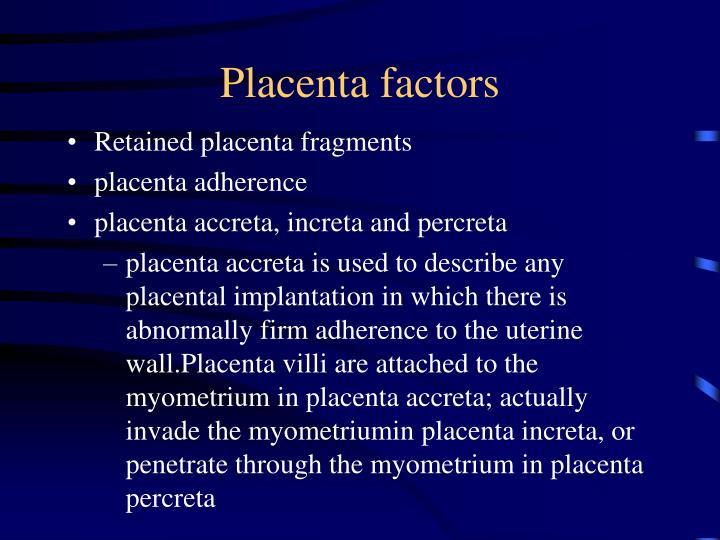 Placenta factors