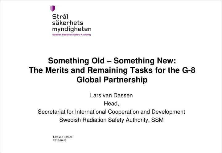 something old something new the merits and remaining tasks for the g 8 global partnership n.