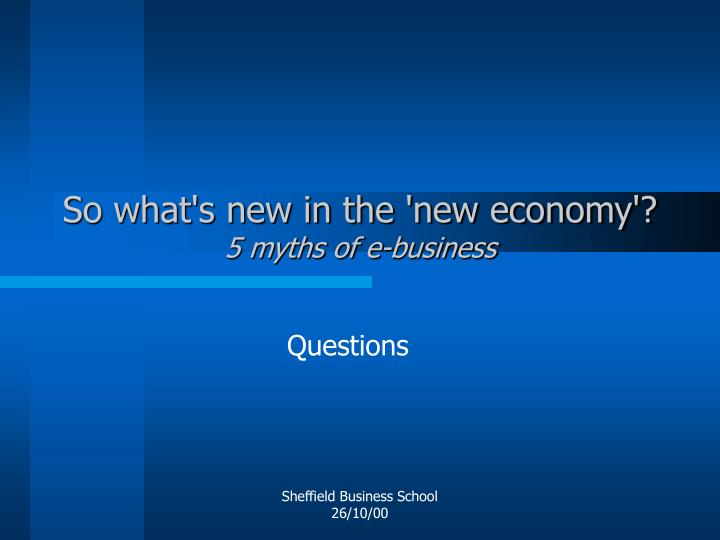 So what's new in the 'new economy'?