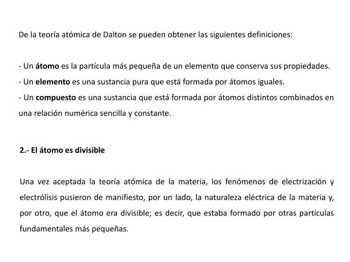 De la teoría atómica de Dalton se pueden obtener las siguientes definiciones