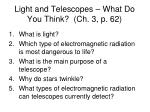 light and telescopes what do you think ch 3 p 62