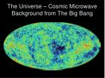 the universe cosmic microwave background from the big bang
