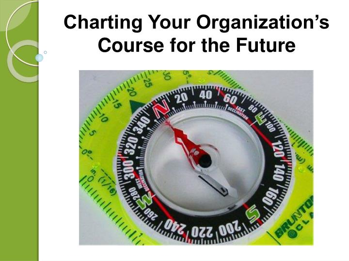 charting your organization s course for the future n.