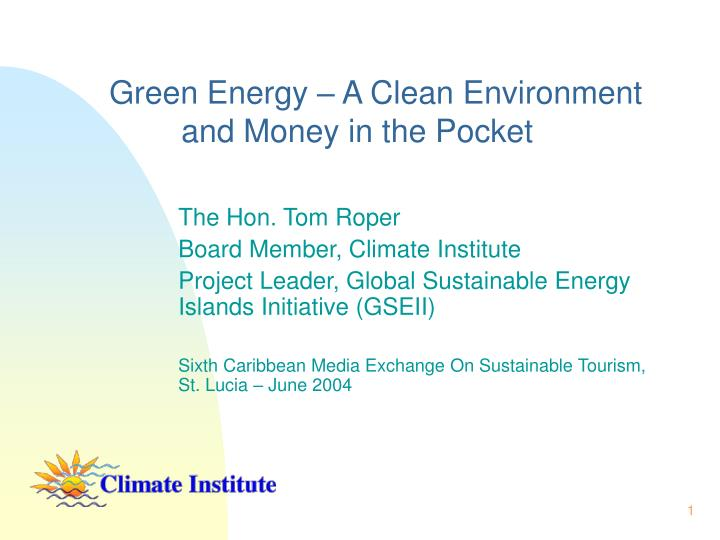 green energy a clean environment and money in the pocket n.