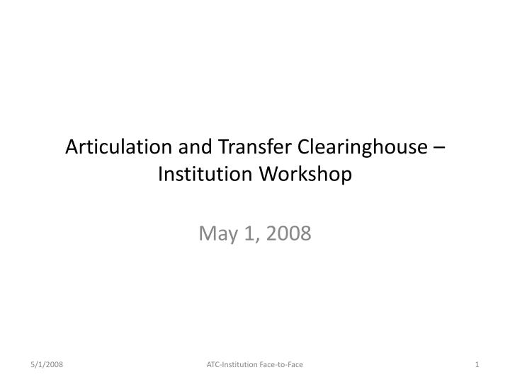 articulation and transfer clearinghouse institution workshop n.