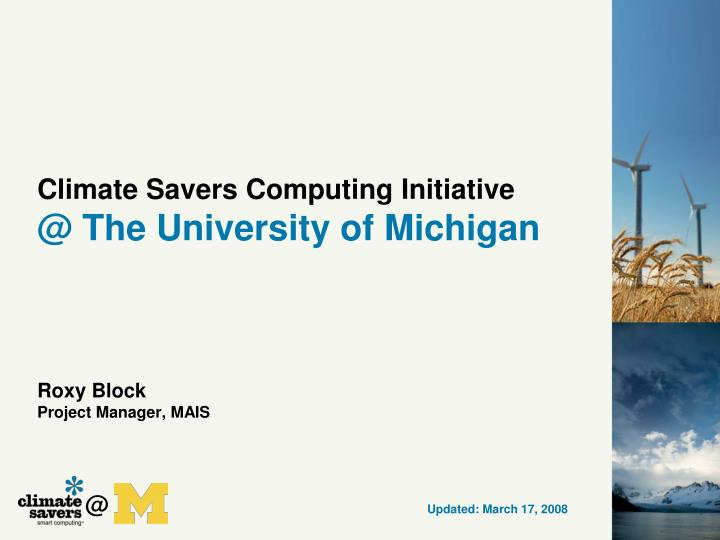 climate savers computing initiative @ the university of michigan roxy block project manager mais n.