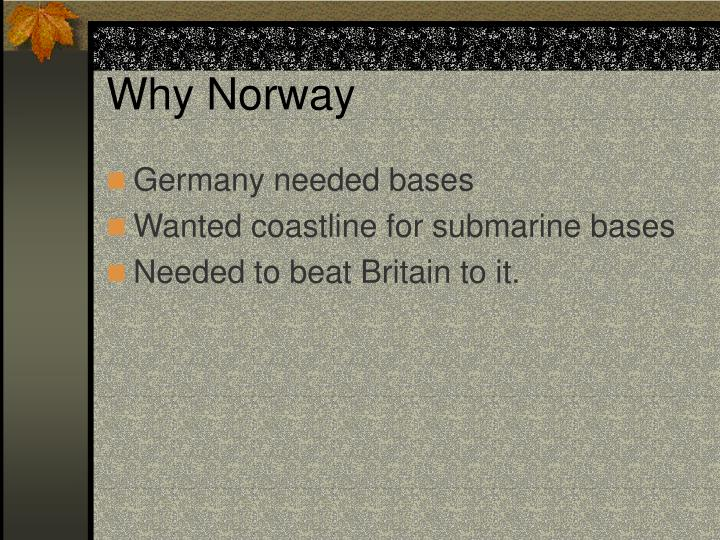 Why Norway