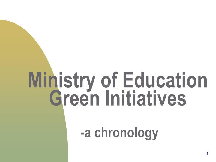 Ministry of education green initiatives a chronology